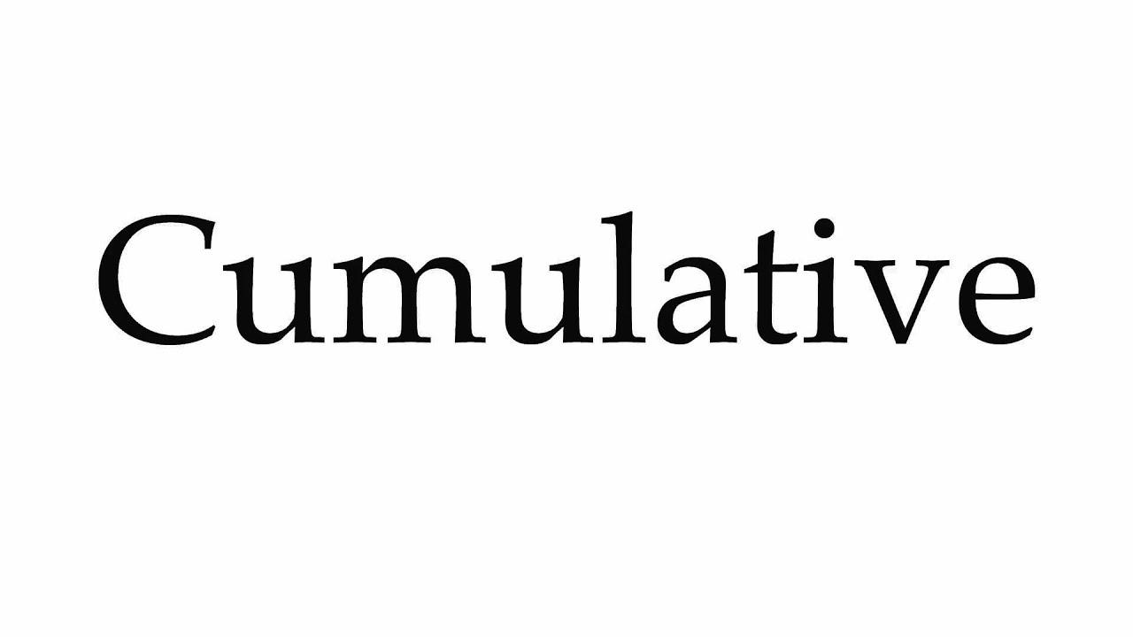How to Pronounce Cumulative