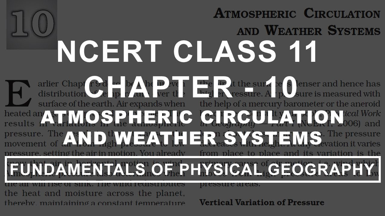 Atmospheric Circulation & Weather Systems - Chapter 10 Geography NCERT  Class 11