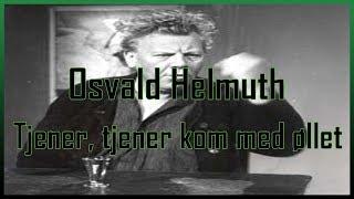 Osvald Helmuth   Tjener, tjener kom med øllet