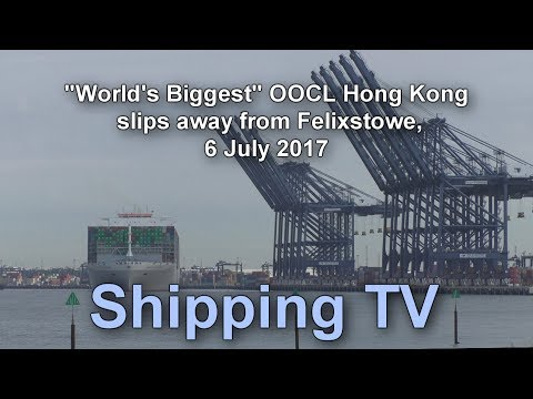 """""""World's Largest"""" OOCL Hong Kong sails for Suez, 6 July 2017"""