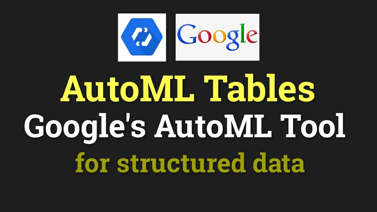 Google AutoML Tables | AutoML tool for Structured Data | Machine Learning