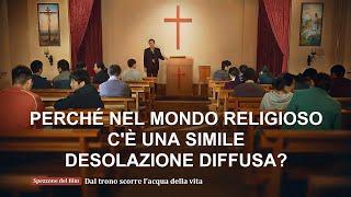 Spezzone di film evangelico - Perché nel mondo religioso c'è una simile desolazione diffusa