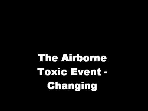 The Airborne Toxic Event - Changing