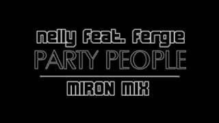Nelly Feat Fergie Party People Miron MIX download