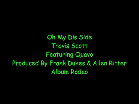 Travis Scott - Oh My Dis Side feat Quavo (lyrics)