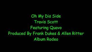 Travis Scott - Oh My Dis Side feat Quavo (lyrics)