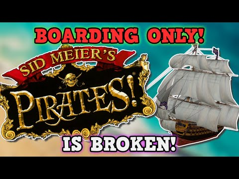 SID MEIERS PIRATES IS A PERFECTLY BALANCED GAME WITH NO EXPLOITS - Boarding only challenge IS BROKEN