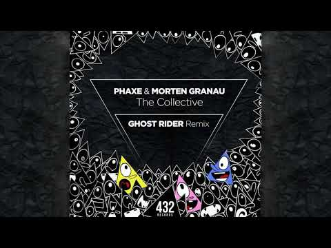 Phaxe & Morten Granau - The Collective (Ghost Rider Remix)