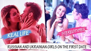 Russian and Ukrainian girls on the first date | Real life vs Stereotypes