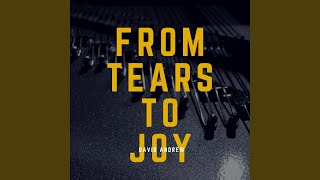 From Tears to Joy