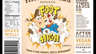 "Hard Times Sauce Co. "" Foot High"" Review"
