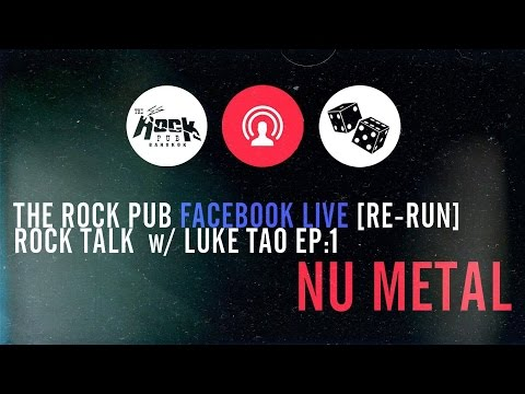 คุยเรื่องร็อคกับลูกเต๋า The Rock Pub  EP1: Nu Metal
