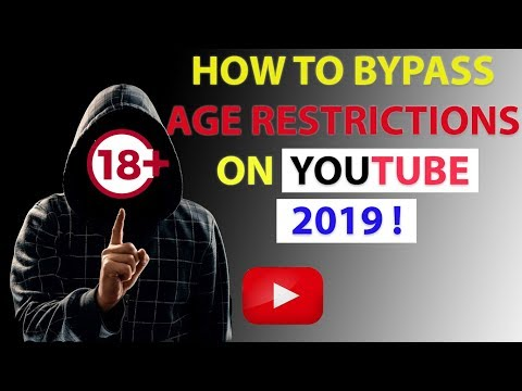 How To Bypass Age Restrictions On Youtube 2019