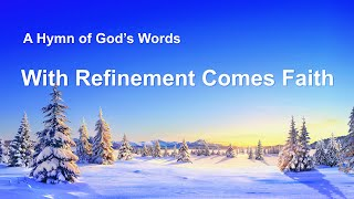 """With Refinement Comes Faith"" 