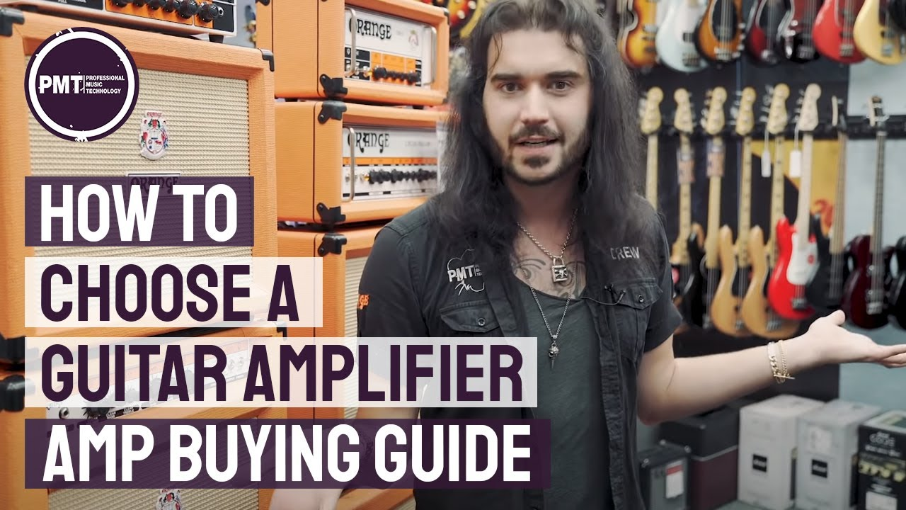 How To Choose a Guitar Amplifier - Electric Guitar Amp Buying Guide! #1