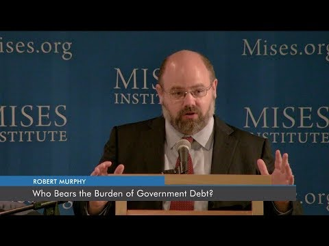 Who Bears the Burden of Government Debt? | Robert P. Murphy