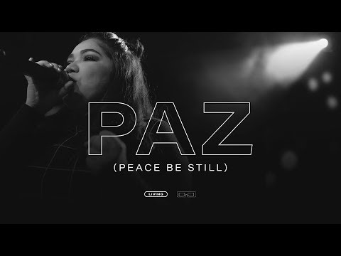 Living - PAZ (Peace Be Still) Videoclip Oficial