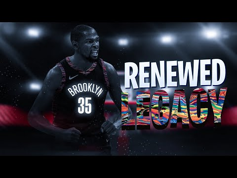 Kevin Durant - RENEWED LEGACY (NETS HYPE) ᴴᴰ