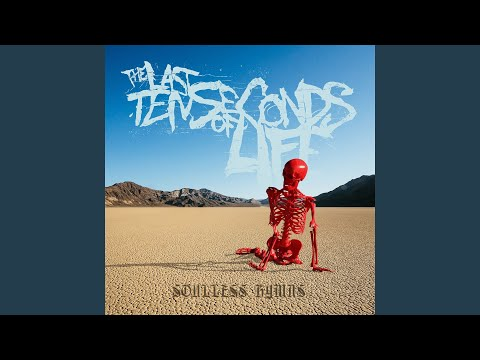 the last ten seconds of life soulless hymns 320