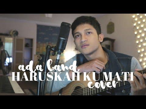 HARUSKAH KU MATI - ADA BAND ( ALDHI RAHMAN COVER ) | FULL VERSION
