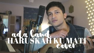 Download lagu HARUSKAH KU MATI - ADA BAND | FULL VERSION