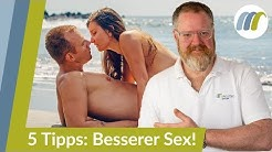 5 Tipps für besseren Sex - Direkt vom Urologen | Urologie am Ring