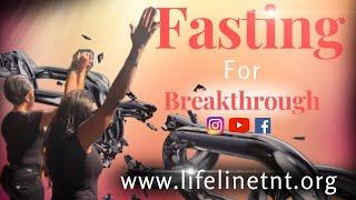#Lifeline TNT Fasting for breakthrough