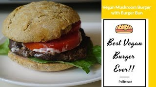 The Best Vegan Burger Ever! Vegan Mushroom Burger - Vegan For Life