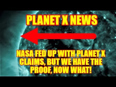 PLANET X NEWS - NASA FED UP WITH PLANET X CLAIMS, BUT WE HAVE THE PROOF, NOW WHAT!