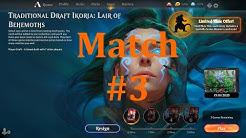 Ikoria #03 Traditional Draft - Match #3