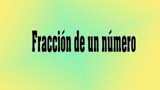 Matemáticas - Calcular la fracción de un número - Ed. Primaria