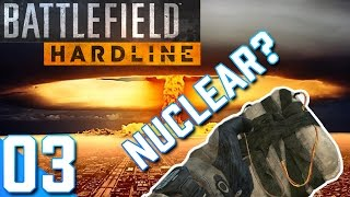 ✪ Battlefield Hardline | NUCLEAR BOMB? WTF