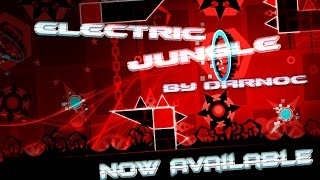 Geometry Dash | Electric Jungle | by Darnoc (Contest)