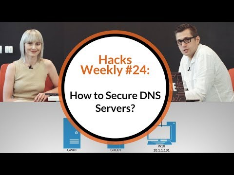 Hacks Weekly #24: Protect Your Name - How To Secure DNS Servers