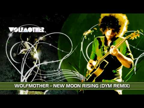 Wolfmother - New Moon Rising (DYM Remix)