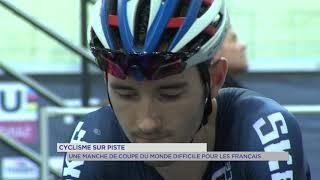 Cyclisme sur piste : Une manche de coupe du monde difficile pour les Français