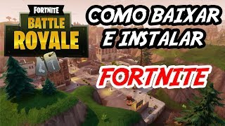 HOW TO DOWNLOAD FORTNITE, and INSTALL FORTNITE ON PC 2018-Fortnite Battle Royale