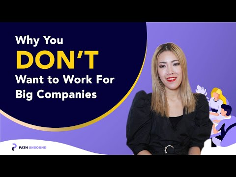 Why You Don't Want to Work for Big Companies