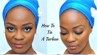 How To Tie A Nigerian Turban Tutorial | Omobola Missglam