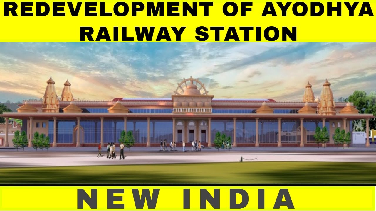 Redevelopment of Ayodhya Railway Station | Ayodhya | Mega Projects in India 2020