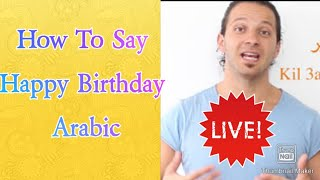 """Arabic Lessons For Beginner - How to say """" Happy Birthday In Arabic language"""""""