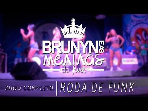 MC BRUNYN E AS MENINAS DO FUNK NA RODA DE FUNK NA ...
