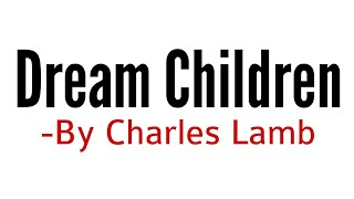 Dream Children a revery essay by Charles Lamb in Hindi summary Explanation and full analysis