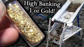 Sluicing one ounce of gold. (High Banking, How long?)