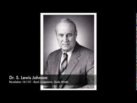 Dr  S  Lewis Johnson   Revelation 16   Bowl Judgments
