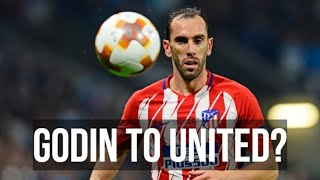Godin To Manchester United! Man Utd Transfer News