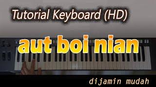 Belajar Keyboard AUT BOI NIAN - Lagu Batak Populer.mp3