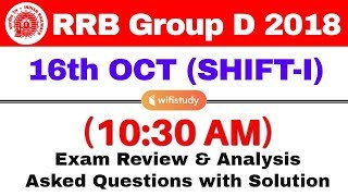 RRB Group D (16 Oct 2018, Shift-I) Exam Analysis & Asked Questions