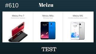 Meizu M6, M6S, PRO 7 - test i porównanie.