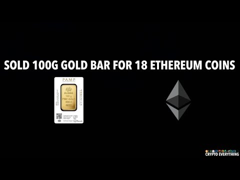 SOLD MY 100G PAMP SUISSE GOLD BAR AND BOUGHT 18 ETHEREUM COINS